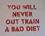 You-will-never-out-train-a-bad-diet